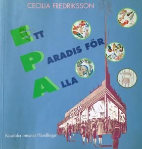 """I Cecilia Fredrikssons bok """"Ett Paradis för Alla"""" finns mer att läsa om EPA-varuhusens historia"""